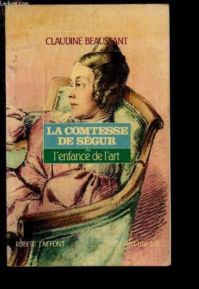 LA COMTESSE DE SEGUR OU L'ENFANCE DE L'ART - COLLECTION