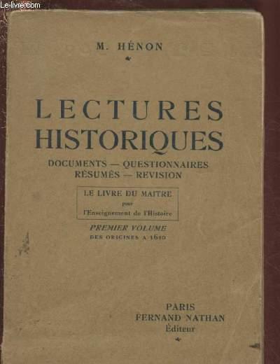 LECTURES HISTORIQUES : LE LIVRE DU MAITRE POUR L'ENSEIGNEMENT DE L'HISTOIRE -PREMIER VOLUME DES ORIGINES A 1610 : DOCUMENTS - QUESTONNAIRES - RESUME - REVISION
