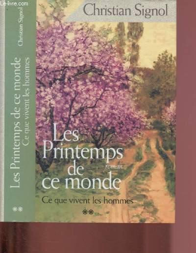 LES PRINTEMPS DE CE MONDE / TOME II - CE QUE VIVENT LES HOMMES