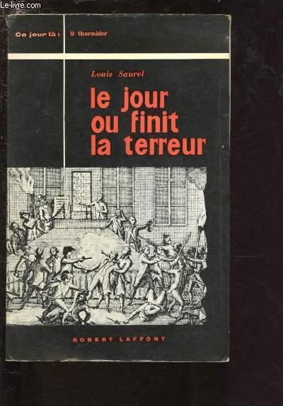 LE JOUR OU FINIT LA TERREUR - LE NEUF THERMIDOR - 27 JUILLET 1794