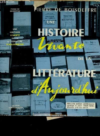 UNE HISTOIRE VIVANTE DE LA LITTERATURE D'AUJOURD'HUI : 1939-1959