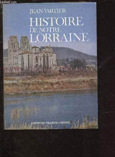 HISTOIRE DE NOTRE LORRAINE