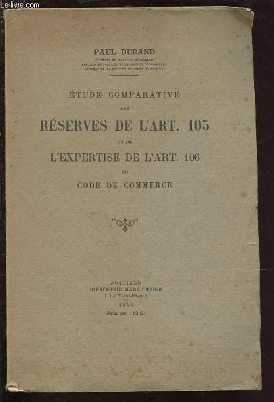 ETUDE COMPARATIVE DES RESERVES DE L'ART. 105 ET L'EXPERTISE DE L'ART. 106 DU CODE DE COMMERCE