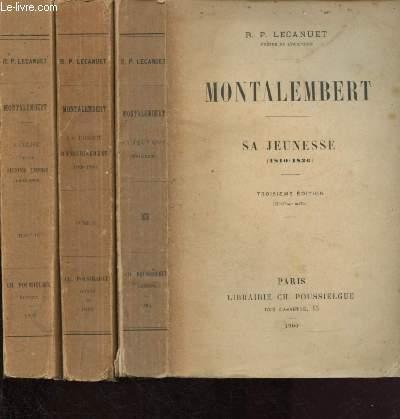 MONTALEMBERT - TOME I : SA JEUNESSE (1810-1836) + TOME II : LA LIBERTE D'ENSEIGNEMENT (1835-1850) + TOME III : L'EGLISE ET LE SECOND EMPIRE (1850-1870) - 3  VOLUMES