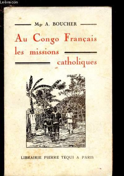 AU CONGO FRANCAIS, LES MISSIONS CATHOLIQUES