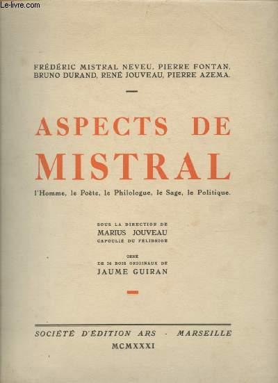 ASPECTS DE MISTRAL : L'HOMME, LE POETE, LE PHILOLOGUE, LE SAGE, LE POLITIQUE / Orné de 26 bois originaux de Jaume Guiran. [BIOGRAPHIE FREDERIC MISTRAL]