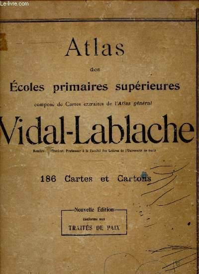 ATLAS DES ECOLES PRIMAIRES SUPERIEURES COMPOSE DE CARTES EXTRAITES DE L'ATLAS GENERAL VIDAL-LABLACHE : 186 CARTES ET CARTONS