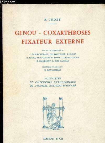 GENOU - COXARTHROSES - FIXATEUR EXTERNE - ACTUALITES DE CHIRURGIE ORTHOPEDIQUE DE L'HOPITAL RAYMOND-POINCARE I :  A propos des lésions traumatiques des ménisques, par J. Babin-Chevaye - Ligamentation du genou, par R. Judet - Opération de Voss, etc