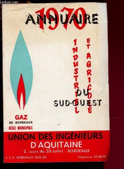 ANNUAIRE 1970 : INDUSTRIE ET AGRICOLE DU SUD-OUEST