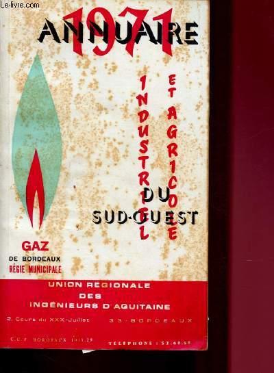 ANNUAIRE 1971 : INDUSTRIE ET AGRICOLE DU SUD-OEUST