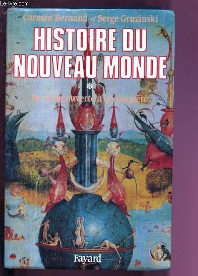 HISTOIRE DU NOUVEAU MONDE : DE LA DECOUVERTE A LA CONQUETE