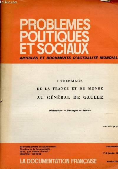 1ER-8 JAN 1971 - N°53/54 : PROBLEMES POLITIQUES ET SOCIAUX - ARTICLES ET DOCUMENTS D'ACTUALITE MONDIALE : L'HOMMAGE DE LA FRANCE ET DU MONDE AU GENERAL DE GAULLE