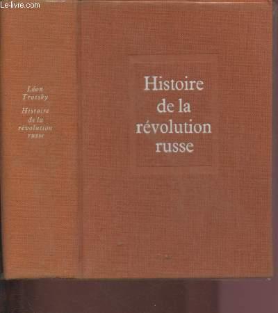HISTOIRE DE LA REVOLUTION RUSSE : TOME I : LA REVOLUTION DE FEVRIER + TOME II : LA REVOLUTION D'OCTOBRE - 1 SEUL VOLUME