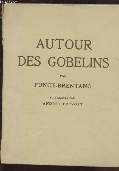 AUTOUR DES GOBELINS  /TIRAGE DE TETE / EDITION ORIGINALE / EXEMPLAIRE N°109 /375 sur vélin teinté. Bois gravés par Andrey Prévost.