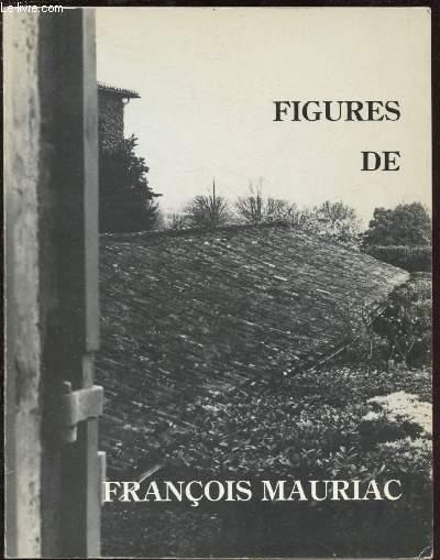 FIGURES DE FRANCOIS MAURIAC / CENTENAIRE DE LA NAISSANCE DE FRANCOIS MAURIAC