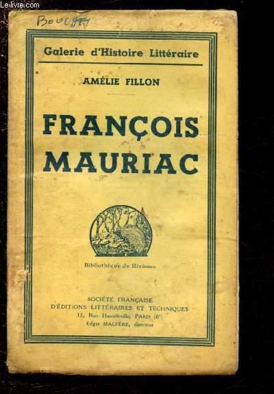 FRANCOIS MAURIAC / GALERIE D'HISTOIRE LITTERAIRE - BIBLIOTHEQUE DU HERISSON