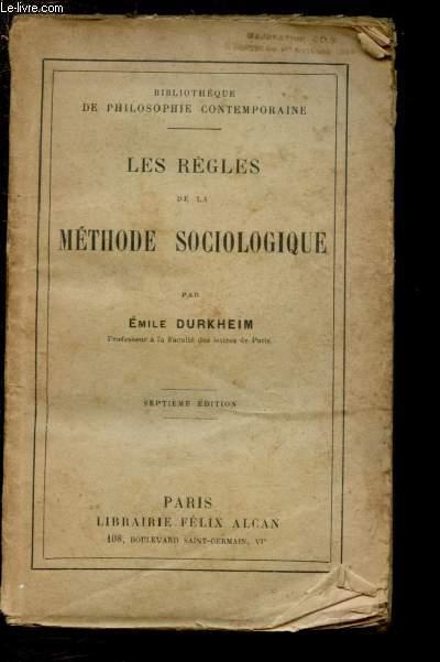 LES REGLES DE LA METHODE SOCIOLOGIQUE / BIBLIOTHEQUE DE PHILOSOPHIE CONTEMPORAINE