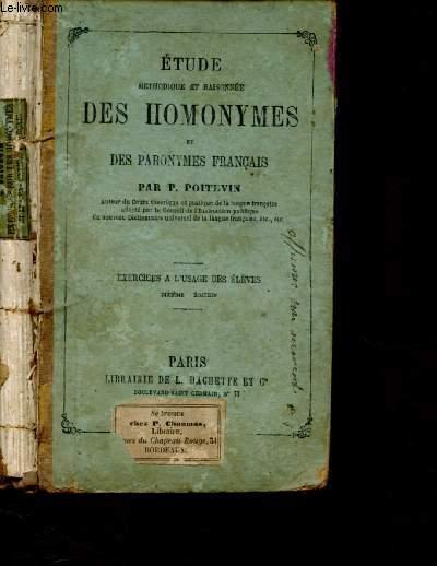 ETUDE METHODIQUE ET RAISONEE DES HOMONYMES ET DES PARONYMES FRANCAIS - EXERCICES A L'USAGE DES ELEVES