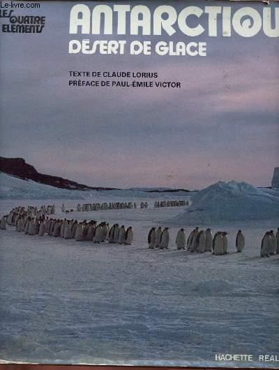ANTARCTIQUE - DESERT DE GLACE