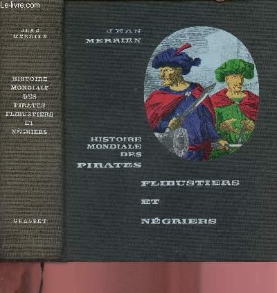 HISTOIRE MONDIALES DES PIRATES - FLIBUSTIERS ET NEGRIERS -  Enrichie d'aquarelles inédites et compositions inédites à la plume d'Armel de Wismes - peintre de marine.