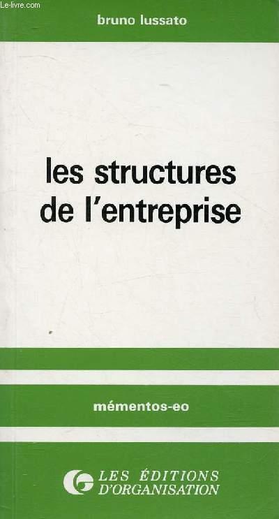 LES STRUCTURES DE L'ENTREPRISE / L'organigramme de structure, Définition et concepts de base, Les écoles, les jeux, les règles, L'adéquation des structures aux performances ..