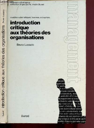 TOME I :  INTRODUCTION CRITIQUE AUX THEORIES DES ORGANISATIONS - MODELES CYBERNETIQUES, HOMMES ENTREPRISES