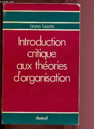 INTRODUCTION CRITIQUE AUX THEORIES D'ORGANISATION