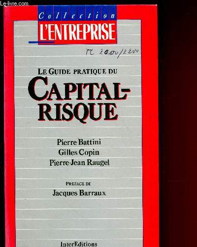 LE GUIDE PRATIQUE DU CAPITAL-RISQUE / COLLECTION