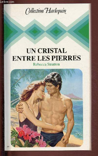 UN CRISTAL ENTRE LES PIERRES/ COLLECTION HARLEQUIN N°389