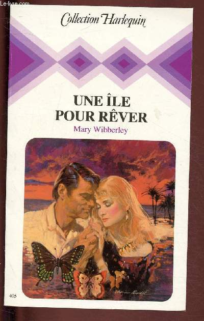 UN EILE POUR REVER/ COLLECTION HARLEQUIN N°405