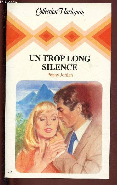 UN TROP LONG SILENCE/ COLLECTION HARLEQUIN N°378