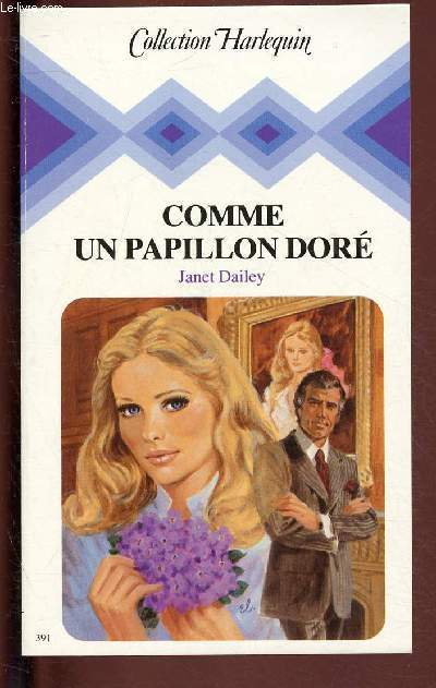 COMME UN PAPILLON DORE / COLLECTION HARLEQUIN N°391