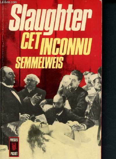 Cet inconnu ... Semmlweis (Collection