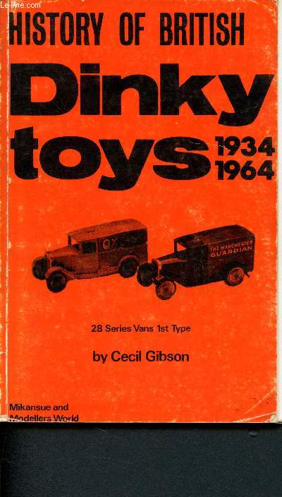 History of british Dinky Toys 1934-1964 - 28 series vans 1st type (Die cast car miniatures)