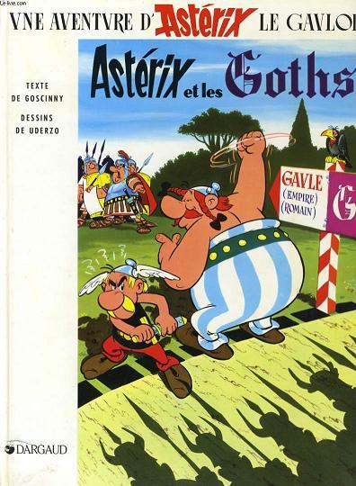 UNE AVENTURE D'ASTERIX LE GAULOIS : ASTERIX ET LES GOTHS