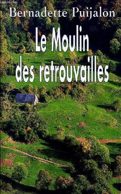 LE MOULIN DES RETROUVAILLES