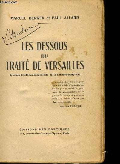 LES DESSOUS TRAITE DE VERSAILLES (d'après les documents inédits de la Censure française)