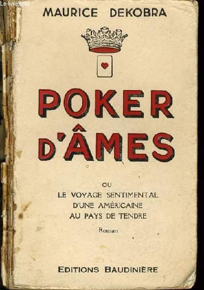 POKER D'AMES ou le voyage sentimental d'une américaine au pays de tendre (roman)