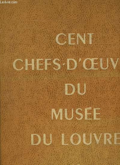 CENT CHEFS D'OEUVRE DU MUSEE DU LOUVRE