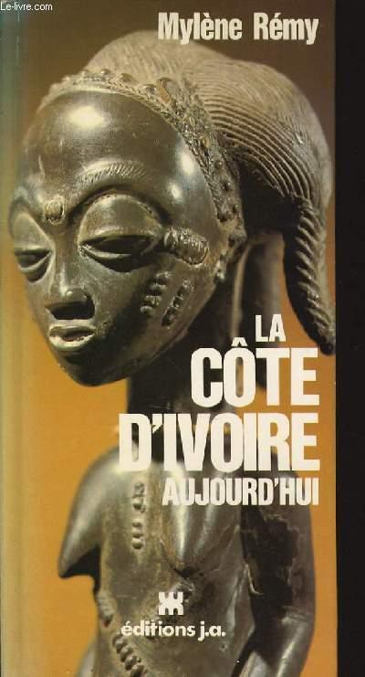 LA CÔTE D'IVOIRE AUOURD'HUI