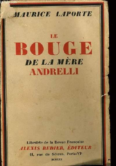 LE BOUGE DE LA MERE ANDRELLI