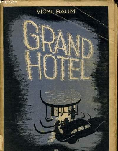 GRAND HOTEL un roman feuilleton, avec arriere plan...