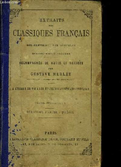 EXTRAITS DES CLASSIQUES FRANCAIS 17, 18, et 19 siècles, accompagnés de notes et notices- à l'usage des tous les établissements d'instruction - cours supérieurs 2e partie poésie