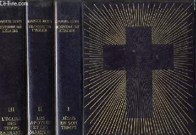 HISTOIRE DE L'EGLISE - Tome I : Jésus en son temps / Tome II : Les apôtres et les martyrs / Tome III l'église des temps barbares