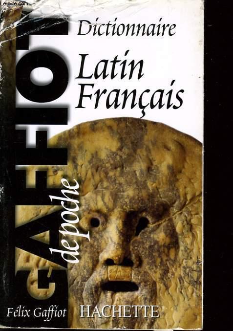 LE GAFFIOT DE POCHE : DICTIONNAIRE LATIN FRANCAIS