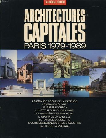 ARCHITECTURES CAPITALES PARIS 1979-1989