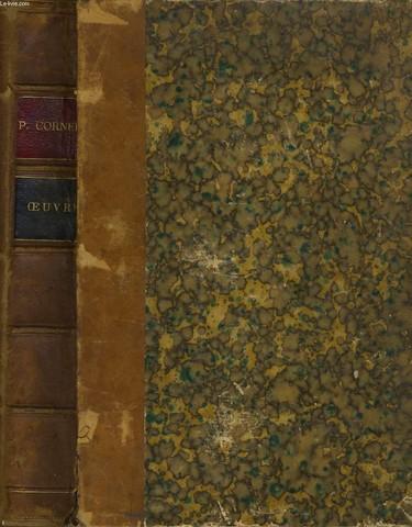 OEUVRES DE P. CORNEILLE théâtre complet précédées de la vie de l'auteur par Fontenelle et suivies d'un dictionnaire donnant l'explication des mot qui on vieilli