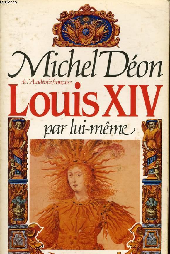 LOUIS XIV par lui même