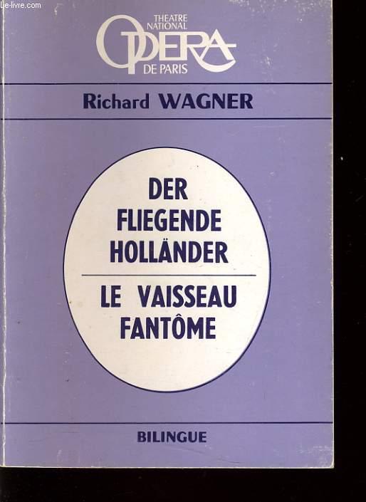 DER FLIEGENDE HOLLÄNDER / LE VAISSEAU FANTOME