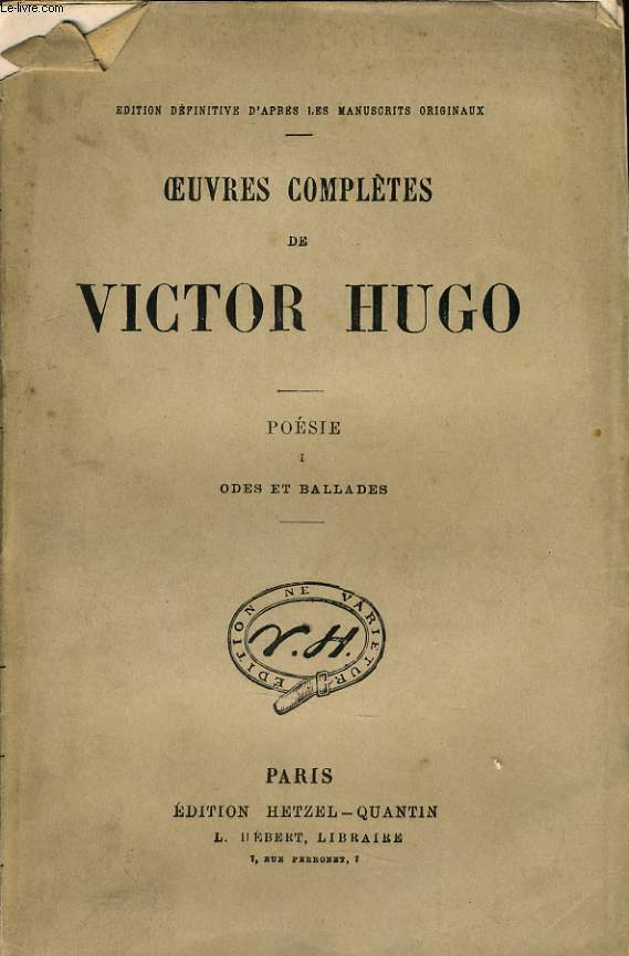 OEUVRES COMPLETES DE VICTOR HUGO - Poésie I : Odes et balades